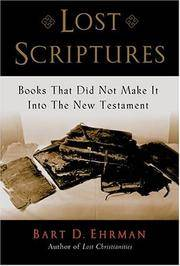 Lost Scriptures Books That Did Not Make It Into the New Testament