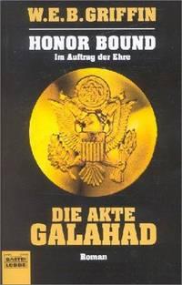 image of Honor Bound - Im Auftrag der Ehre: Bd. 3: Die Akte Galahad (Allgemeine Reihe. Bastei Lübbe Taschenbücher)