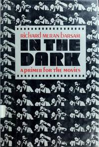 In the Dark: A Primer for the Movies