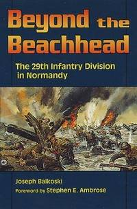 BEYOND THE BEACHHEAD - The 29th Division in Normandy