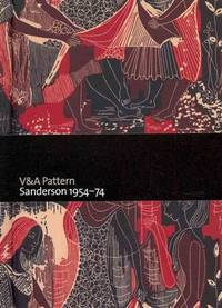 V&A Pattern: Sanderson  1954-74 by  Mary Schoeser - Hardcover - from Powell's Bookstores Chicago and Biblio.co.uk
