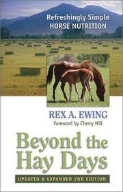 Beyond the Hay Days: Refreshingly Simple Horse Nutrition. 2nd ed.