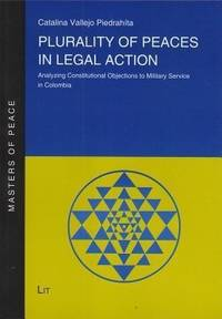 Plurality of peaces in legal action; analyzing constitutional objections to military service in...