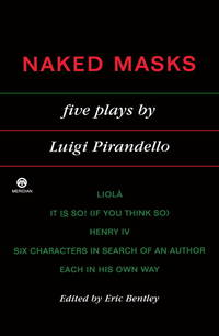 Naked Masks: Five Plays by  Luigi Pirandello - Paperback - Eighth Printing - 1992 - from Second Chance Books & Comics (SKU: 091254)