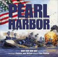 PEARL HARBOR, THE DAY OF INFAMY - AN ILLUSTRATED HISTORY