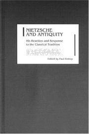 Nietzsche and Antiquity. His Reaction and Response to the Classical Tradition