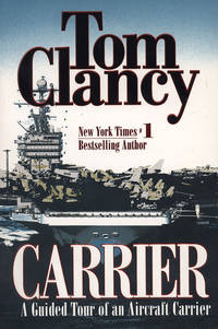 Carrier: A Guided Tour of an Aircraft Carrier (Tom Clancy's Military Reference)
