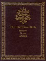 The Interlinear Bible: Hebrew-Greek-English
