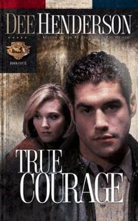 True Courage (Uncommon Heroes, Book 4) by Henderson, Dee