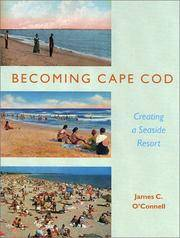 Becoming Cape Cod: Creating a Seaside Resort (Revisiting New England)