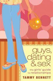 Guys, Dating, and Sex: The Girls' Guide to Relationships