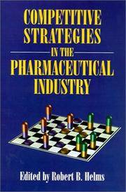 Competitive Strategies in the Pharmaceutical Industry