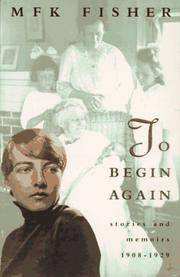 To Begin Again: Stories and Memoirs, 1908-1929
