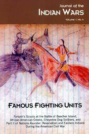 FAMOUS FIGHTING UNITS, Volume 1, No. 4 (Journal of the Indian Wars)