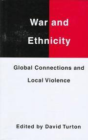 War and Ethnicity. Global Connections and Local Violence