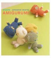 Kyuuto! Japanese Crafts! Amigurumi