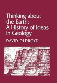Thinking about the Earth: A History of Ideas in Geology (Studies in the History and Philosophy of...