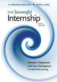 The Successful Internship 5th edition by H. Frederick Sweitzer; Mary King - Paperback - 5th - from textbookforyou (SKU: 343)