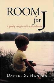 Room for J: A Family Struggles with Schizophrenia
