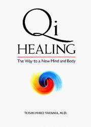 Qi Healing: The Way to a New Mind and Body