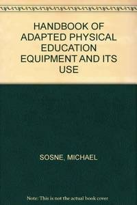 ADAPTED PHYSICAL EDUCATION EQUIPMENT, HANDBOOK OF