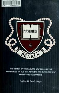 Pinstripes & Pearls: The Women of the Harvard Law Class of '64 Who Forged an Old Girl...