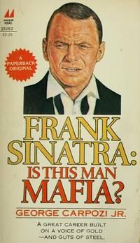 Frank Sinatra: Is This Man Mafia?