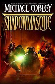 Shadowmasque (Shadowkings Trilogy, Bk. 3)