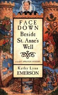 FACE DOWN BESIDE ST. ANNE'S WELL (Lady Appleton Mysteries)