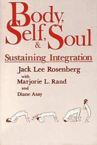 BODY, SELF AND SOUL: Sustaining Integration