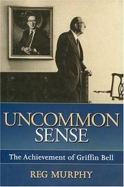 Uncommon Sense: The Achievement of Griffin Bell