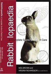 Rabbitlopaedia. A Complete Guide To Rabbit Care