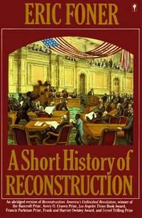 A Short History Of Reconstruction 1863-1877