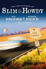 THE ADVENTURES OF SLIM & HOWDY by KIX BROOKS~RONNIE DUNN~BILL FITZHUGH - FIRST EDITION - 2008 - from lottabooks (SKU: 50052)