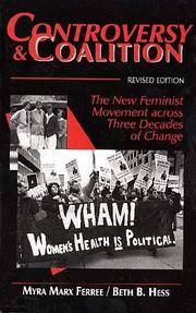 Controversy and Coalition: The New Feminist Movement Across Thrtee Decades of Change (Social...