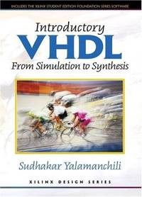 Introductory VHDL From Simulation to Synthesis