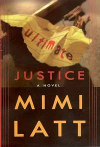 Ultimate Justice by  Mimi  Mimi Lavenda; Latt - Signed First Edition - 1999 - from Karl W. Theis & Sons (SKU: 008021)