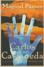 Magical Passes: The Practical Wisdom of the Shamans of Ancient Mexico by  Carlos Castaneda - Paperback - from Mediaoutletdeal1 and Biblio.com