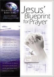 JESUS BLUEPRINT FOR PRAYER (Bible Study Series Program)
