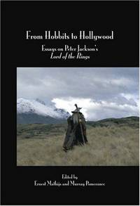 From Hobbits to Hollywood : Essays on Peter Jackson's Lord of the Rings