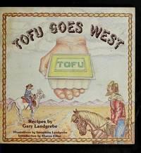 TOFU GOES WEST Recipes by Gary Landgrebe