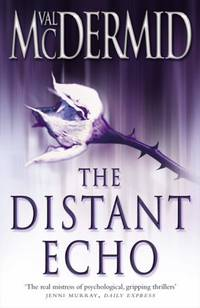 The Distant Echo by Val McDermid - First edition - 2003 - from Stephen Howell (SKU: 800)
