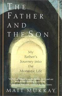 The Father and the Son: My Father's Journey into the Monastic Life