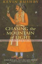 Chasing the Mountain of Light : Across India on the Trail of the Koh-I-Noor Diamond
