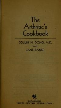 The Arthritics Cookbook: The Revolutionary new Doctor's Diet that May Help You G