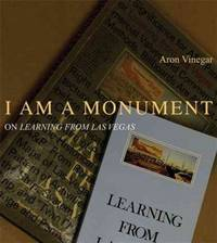 I AM A MONUMENT: On Learning from Las Vegas (MIT Press)