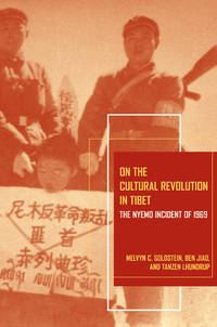On the Cultural Revolution in Tibet: The Nyemo Incident Of 1969