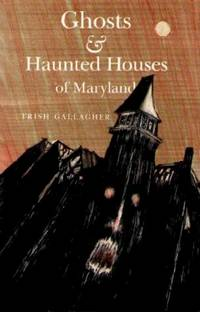 Ghosts and Haunted Houses of Maryland