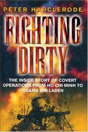 Fighting Dirty - the Inside Story of Covert Operations from Ho Chi Minh to Ssama Bin Laden