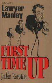 Lawyer Manley: First Time Up - Volume One. [SIGNED by author - 1st paperback].